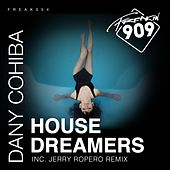House Dreamers by Dany Cohiba
