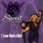 I Love Rock n Roll by Sweet Surrender