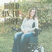 Hold on to Hope by Tasha Schuh