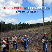 Live on Location by Stoney Creek Bluegrass Band