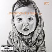 Evolution of a Thug 1.0 by Jrx