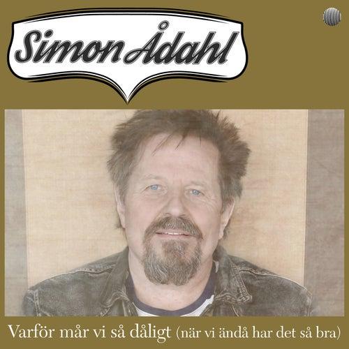 Varför mår vi så dåligt (när vi ändå har det så bra?) by Simon Ådahl