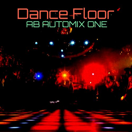 Dance Floor by AB Automix One