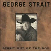Play & Download Strait Out Of The Box by George Strait | Napster