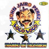 Trasero en Televisión by John Jairo Perez y su Grupo Loco Loco