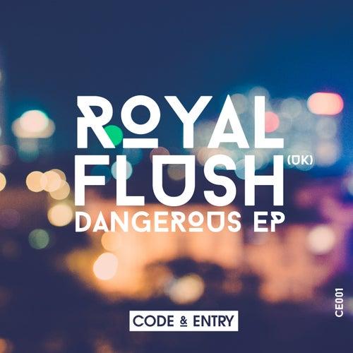 Dangerous - Single by Royal Flush