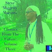 Classics From The Future, Vol. 3 - EP by Steve 'Miggedy' Maestro