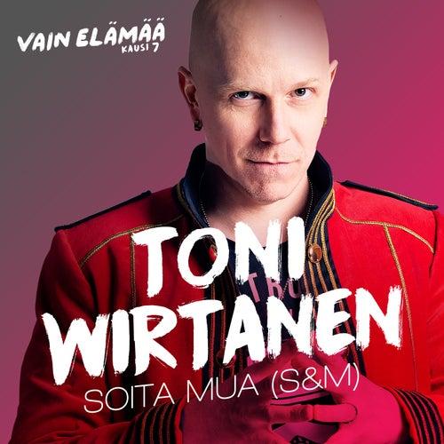 Soita mua (S&M) (Vain elämää kausi 7) by Toni Wirtanen