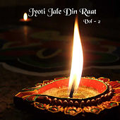 Jyot Jale Din Raat, Vol. 2 by Various Artists