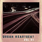 Urban Heartbeat,Vol.84 by Various Artists
