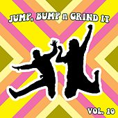 Jump Bump n Grind It,Vol.10 by Various Artists