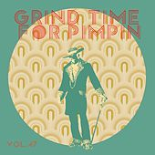 Grind Time For Pimpin,Vol.47 by Various Artists