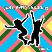 Jump Bump n Grind It,Vol.8 by Various Artists