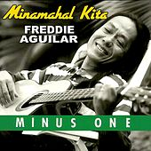 Minamahal Kita (Minus One) by Freddie Aguilar