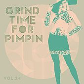 Grind Time For Pimpin,Vol.24 by Various Artists