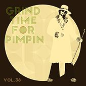 Grind Time For Pimpin,Vol.38 by Various Artists