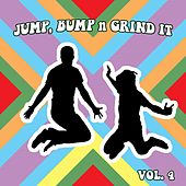 Jump Bump n Grind It,Vol.4 by Various Artists