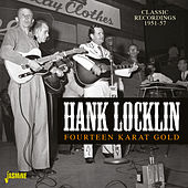 Fourteen Karat Gold (Classic Recordings 1951-57) by Hank Locklin