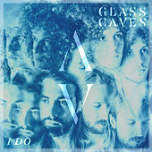 I Do by Glass Caves