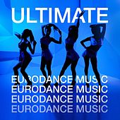 Ultimate Eurodance Music by Various Artists