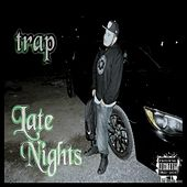 Late Nights by Trap