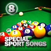 Special Sport Songs 8 by Various Artists
