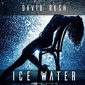 Ice Water by David Rush