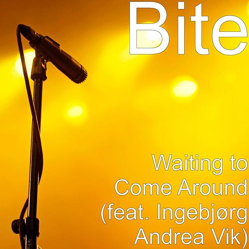 Waiting to Come Around (feat. Ingebjørg Andrea Vik) by Bite