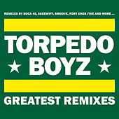 Greatest Remixes by Torpedo Boyz