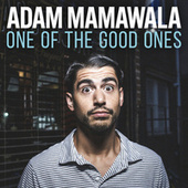 One of the Good Ones by Adam Mamawala