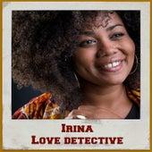 Love Detective by Irina