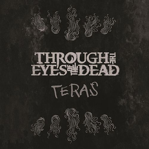 Teras by Through The Eyes Of The Dead