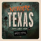 Nowhere Texas by Drake Hayes
