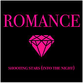 Shooting Stars (Into the Night) by Romance (Electronica)