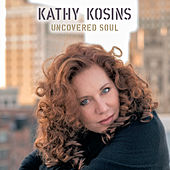 Uncovered Soul by Kathy Kosins