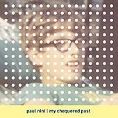My Chequered Past by Paul Nini