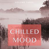 Chilled Mood, Vol. 3 (Kick Back And Relax.. You Earned It.) by Various Artists