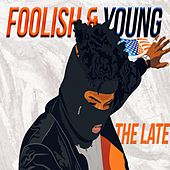 Foolish & Young by Late