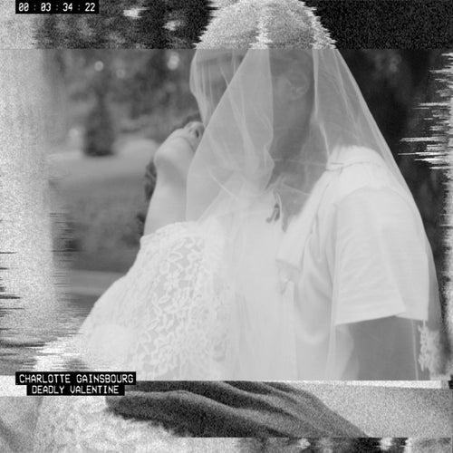 Deadly Valentine (Radio Edit) de Charlotte Gainsbourg