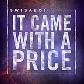 It Came With a Price by Swisaboi