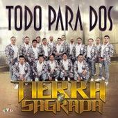 Todo para Dos by Banda Tierra Sagrada