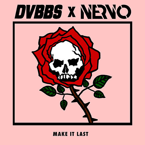 Make It Last by Nervo