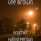 Another Hated Person by Lee Brown