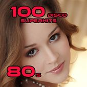 100 DISCO Superhits 80's by Various Artists