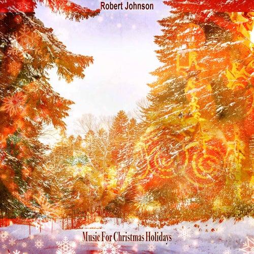 Music For Christmas Holidays de Robert Johnson