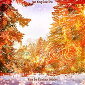 Music For Christmas Holidays by Nat King Cole