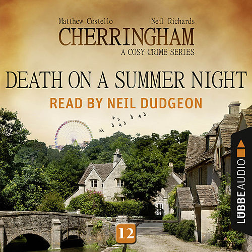 Death on a Summer Night - Cherringham - A Cosy Crime Series: Mystery Shorts 12 (Unabridged) von Matthew Costello, Neil Richards