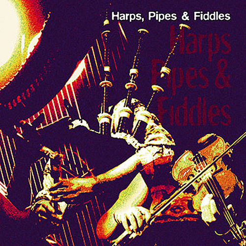 Play & Download Harps, Pipes & Fiddles by Various Artists | Napster
