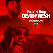 Dead Fresh (feat. Money Man) by Philthy Rich