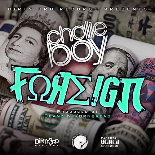 Foreign by Chalie Boy